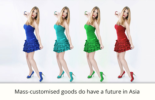 Mass-customised goods do have a future in Asia